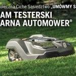 Zostań testerem Husqvarna Automower® i weź #WolneOdKoszenia