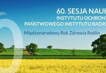 60. Sesja Naukowa Instytutu Ochrony Roślin – PIB już w lutym